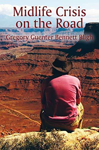 Midlife Crisis on the Road: Bligh, Gregory Guenter Bennett