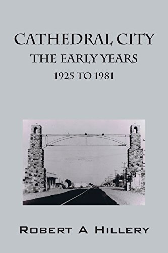 Cathedral City Early Years 1925 to 1981: Hillery, Robert A