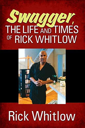 9781478732136: Swagger, the Life and Times of Rick Whitlow