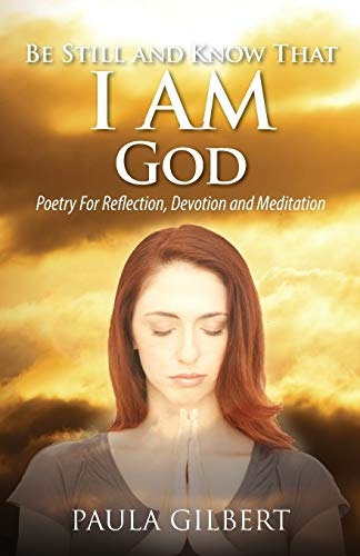 9781478732532: Be Still and Know That I Am God: Poetry for Reflection, Devotion and Meditation