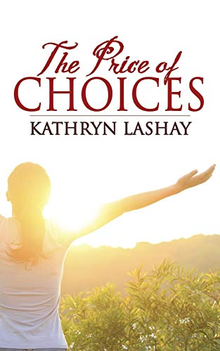The Price of Choices: Kathryn Lashay