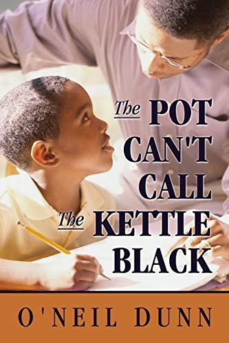 The Pot Can t Call the Kettle: O Neil Dunn
