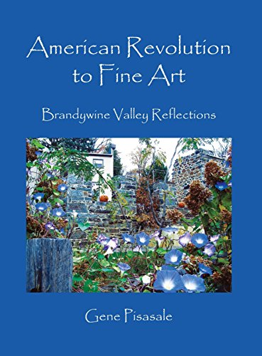 9781478734451: American Revolution to Fine Art: Brandywine Valley Reflections