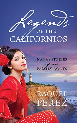9781478734666: Legends of the Californios: Nana's Stories of Our Family Roots