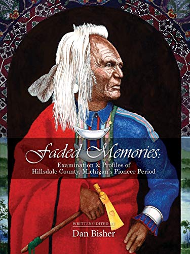 9781478735144: Faded Memories: Examination & Profiles of Hillsdale County's Pioneer Period
