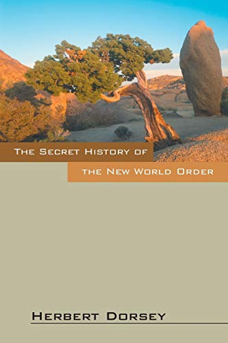 9781478735212: The Secret History of the New World Order