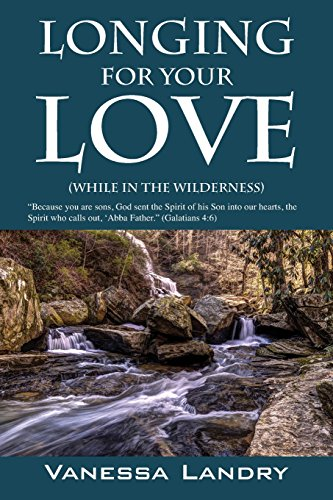 9781478735502: Longing for Your Love: (While in the Wilderness)