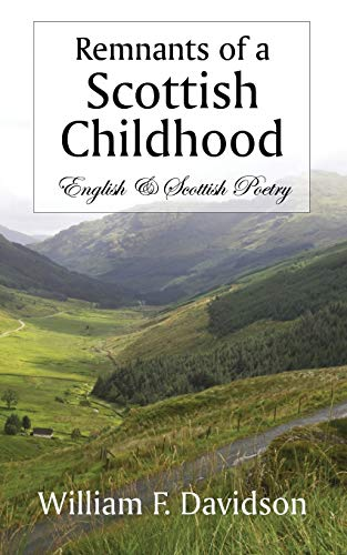 Remnants of a Scottish Childhood: English & Scottish Poetry: Davidson, William F.