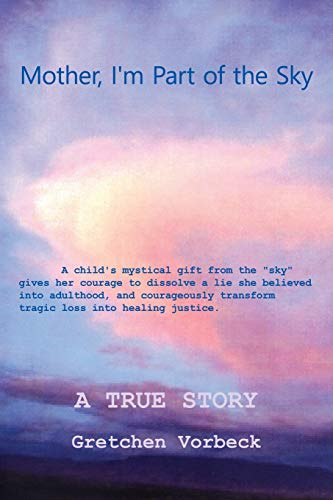 9781478736363: Mother, I'm Part of the Sky: A child's mystical gift from the
