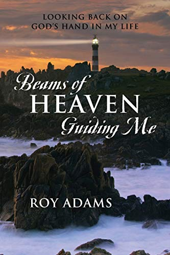 Beams of Heaven Guiding Me: Looking Back
