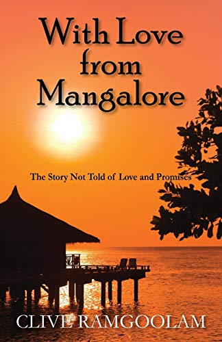 With Love from Mangalore: The Story Not: Clive Ramgoolam