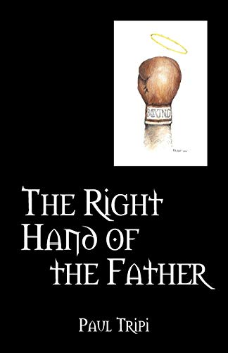 The Right Hand of the Father: Paul Tripi