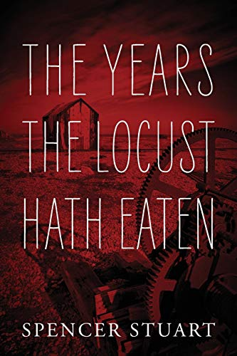 The Years the Locust Hath Eaten: Stuart, Spencer