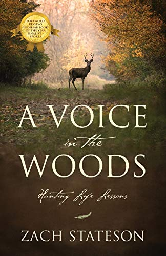 A Voice in The Woods: Hunting Life Lessons: Zach Stateson