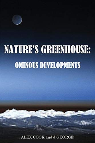 Nature's Greenhouse: Ominous Developments: Cook, Alex; George, J.