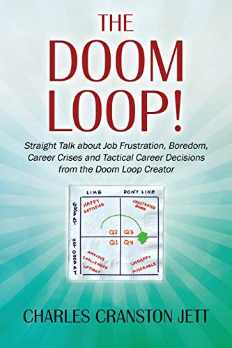 9781478743040: The DOOM LOOP! Straight Talk about Job Frustration, Boredom, Career Crises and Tactical Career Decisions from the Doom Loop Creator.