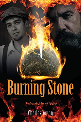 Burning Stone: Friendship of Fire: Young, Charles