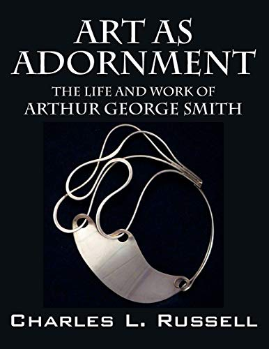 9781478743156: Art as Adornment: The Life and Work of Arthur George Smith