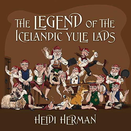 The Legend of the Icelandic Yule Lads: Heidi Herman