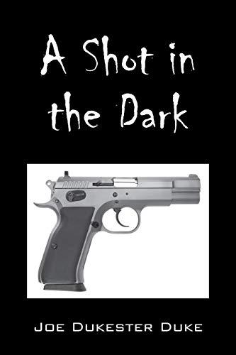 A Shot in the Dark: Duke, Joe Dukester