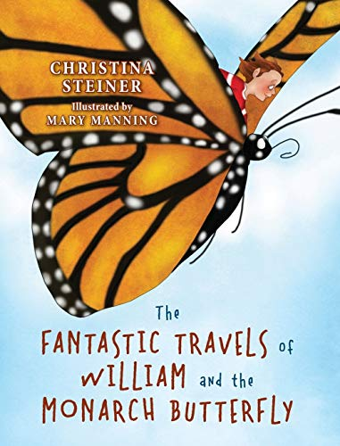 9781478743972: The Fantastic Travels of William and the Monarch Butterfly