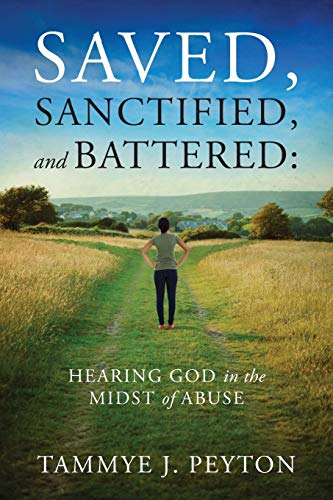 9781478744429: Saved, Sanctified, and Battered: Hearing God in the Midst of Abuse