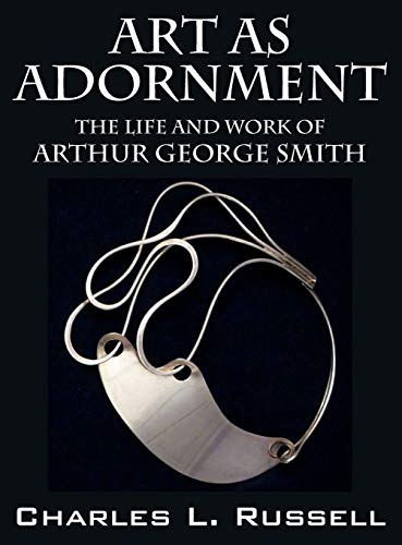 9781478744788: Art as Adornment: The Life and Work of Arthur George Smith