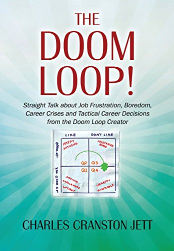 9781478745235: The DOOM LOOP! Straight Talk about Job Frustration, Boredom, Career Crises and Tactical Career Decisions from the Doom Loop Creator.