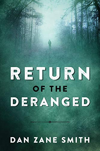 Return of the Deranged: Smith, Dan Zane