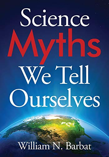 9781478747765: Science Myths We Tell Ourselves