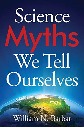 9781478747772: Science Myths We Tell Ourselves