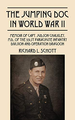 9781478749004: The Jumping Doc in World War II: Memoir of Capt. Judson Chalkley, M.D., of The 551st Parachute Infantry Division and Operation Dragoon