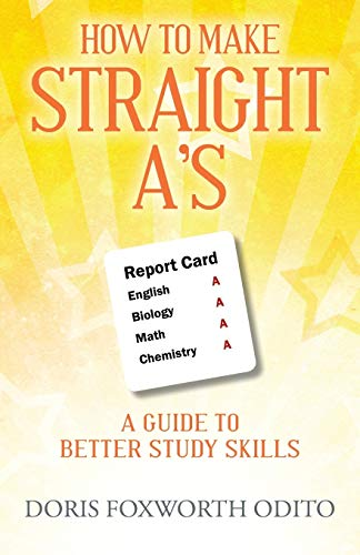 9781478749097: How To Make Straight A's: A Guide To Better Study Skills