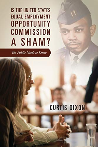 9781478749899: Is the United States Equal Employment Opportunity Commission a Sham? The Public Needs to Know