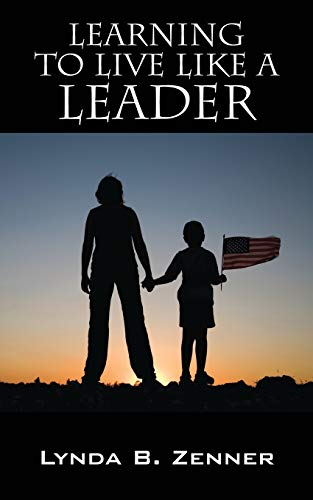 Learning to LIVE LIKE A LEADER: Zenner, Lynda B