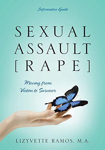 9781478750789: SEXUAL ASSAULT [RAPE]: Moving from Victim to Survivor - Informative Guide
