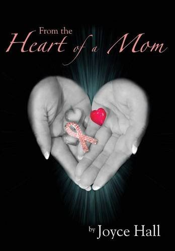 9781478750925: From the Heart of a Mom