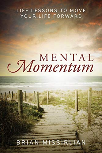 9781478751090: Mental Momentum: Life Lessons To Move Your Life Forward