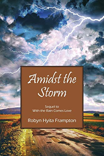9781478752110: Amidst the Storm: Sequel to With the Rain Comes Love