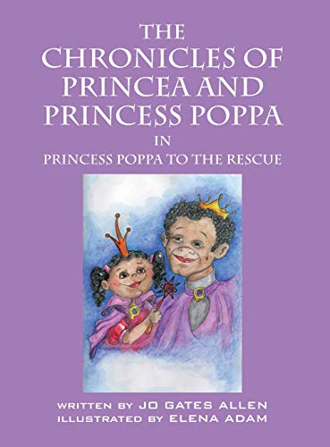 9781478752516: The Chronicles Of Princea And Princess Poppa: Princess Poppa To The Rescue