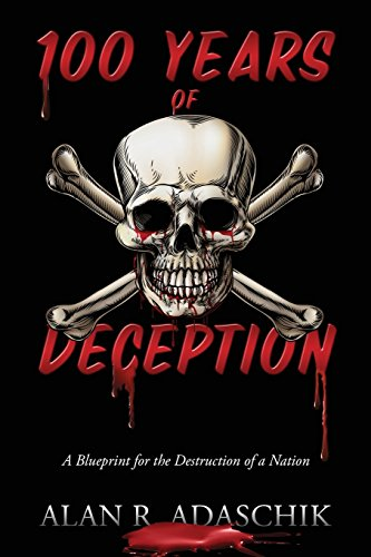 9781478753667: 100 Years of Deception: A Blueprint for the Destruction of a Nation