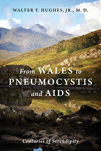 9781478753759: From Wales to Pneumocystis and AIDS: Centuries of Serendipity