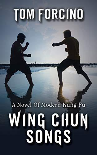 9781478753797: Wing Chun Songs: A Novel Of Modern Kung Fu