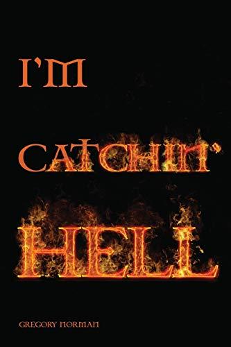 9781478753940: I'm Catchin' Hell