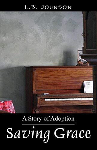9781478754145: Saving Grace: A Story of Adoption