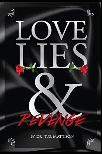 Love, Lies, and Revenge: Mattison, Dr. T. G.
