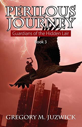 9781478754305: Perilous Journey Book 3: Guardians of the Hidden Lair