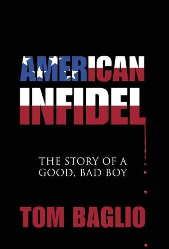 9781478754411: American Infidel: The Story Of A Good, Bad Boy
