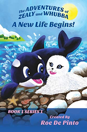 9781478754602: The Adventures of Zealy and Whubba: A New Life Begins! Book 1 Series 1