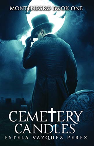 9781478754848: Montenegro Book One: Cemetery Candles
